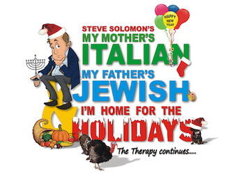 My Mother is Italian, My Father is Jewish and Im home for the holidays